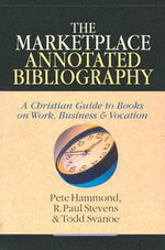 The Marketplace Annotated Bibliography : God, Scripture & Hermeneutics - Pete Hammond