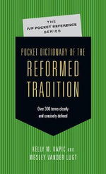 Pocket Dictionary of the Reformed Tradition : A Select Edition and Complete English Translation - Kelly M Kapic