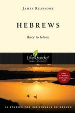 Hebrews : Race to Glory - Mr James Reapsome