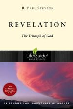 Revelation : The Triumph of God - R Paul Stevens