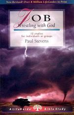 Job : Wrestling with God - R Paul Stevens