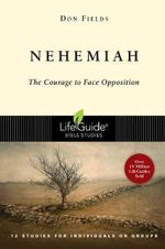 Nehemiah : Courage in the Face of Opposition - Don Fields