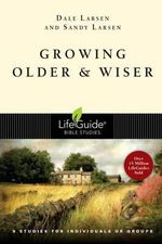 Growing Older & Wiser : 9 Studies for Individuals or Groups - Dale Larsen