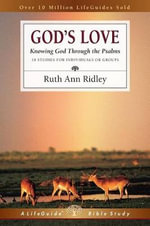 God's Love : Knowing God Through the Psalms - Ruth Ann Ridley