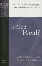 Is God Real? : Rzim Critical Questions Discussion Guides - Visiting Fellow William Lane Craig