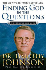 Finding God in the Questions : A Personal Journey - G Timothy Johnson