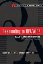 Responding to HIV/AIDS : Tough Questions, Direct Answers - Dale Hanson Bourke