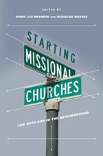 Starting Missional Churches : Life with God in the Neighborhood