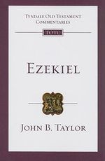Ezekiel : Tyndale Old Testament Commentaries Ser. - John B Taylor