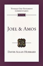 Joel and Amos : An Introduction and Commentary - David Allan Hubbard