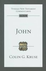 John : An Introduction and Commentary - Colin G Kruse