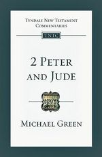 2 Peter and Jude : An Introduction and Commentary - Michael Green