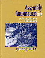 Assembly Automation : A Management Handbook - Frank J. Riley
