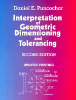 Interpretation of Geometric Dimensioning and Tolerancing - Daniel E. Puncochar
