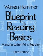 Blueprint Reading Basics : Manufacturing Print Reading - Warren Hammer