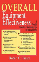 Overall Equipment Effectiveness : A Powerful Production/maintenance Tool for Increased Profits - Robert C. Hansen