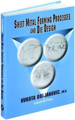 Sheet Metal Forming Processes and Die Design - Vukota Boljanovic