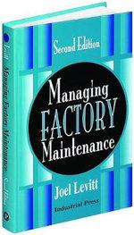 Managing Factory Maintenance - Joel Levitt