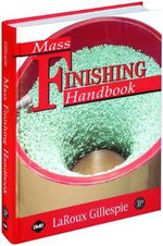 Mass Finishing Handbook - LaRoux Gillespie
