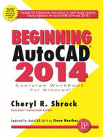 Beginning AutoCAD 2014 : 52 Specific Ways to Improve Your IOS and OS X Prog... - Cheryl R. Shrock