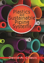 Plastics and Sustainable Piping Systems - David A. Chasis