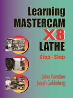 Learning Mastercam X8 Lathe Step by Step - James Valentino