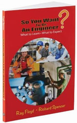 So You Want to be an Engineer : What to Learn and What to Expect - Ray Floyd