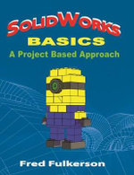 SolidWorks 2014 Basics : A Project Based Approach - Fred Fulkerson