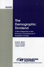 Demographic Dividend : New Perspective on Economic Consequences Population Change :  New Perspective on Economic Consequences Population Change - David E. Bloom
