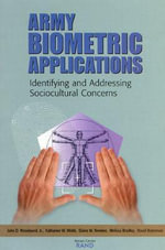 Army Biometric Applications : Identifying and Addressing Sociocultural Concerns :  Identifying and Addressing Sociocultural Concerns - John D. Woodward