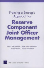 Framing a Strategic Approach for Reserve Component Joint Officer Management - Harry J Thie