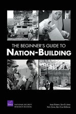 The Beginner's Guide to Nation-building - James Dobbins