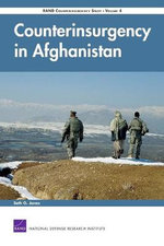 Counterinsurgency in Afghanistan : Rand Counterinsurgency Study--Volume 4 (2008) :  Rand Counterinsurgency Study--Volume 4 (2008) - Seth G. Jones