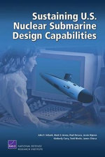 Sustaining U.S. Nuclear Submarine Design Capabilities - John F Schank