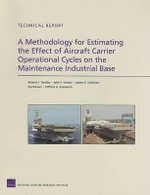 A Methodology for Estimating the Effect of Aircraft-Carrier Operational Cycles on the Maintenance Industrial Base - Roland J Yardley