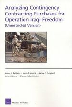 Analyzing Contingency Contracting Purchases for Operation Iraqi Freedom (Unrestricted Version) Laura H. Baldwin, John A. Ausink, Charles Robert Roll and John G. Drew