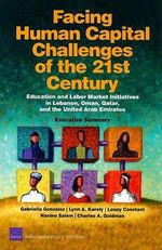 Facing Human Capital Challenges of the 21st Century : Education and Labor Market Initiatives in Lebanon, Oman, Qatar, and the United Arab Emirates: Executive Summary :  Education and Labor Market Initiatives in Lebanon, Oman, Qatar, and the United Arab Emirates: Executive Summary - Gabriella Gonzalez