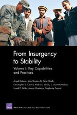 From Insurgency to Stability : Key Capabilities and Practices v. 1 - Angel Rabasa