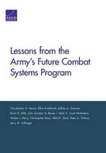 Lessons from the Army's Future Combat Systems Program - Christopher G Pernin