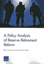 A Policy Analysis of Reserve Retirement Reform - Beth J Asch