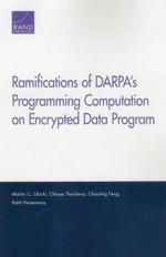 Ramifications of Darpa S Programming Computation on Encrypted Data Program - Martin C Libicki