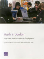 Youth in Jordan : Transitions from Education to Employment - Ryan Andrew Brown