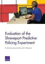 Evaluation of the Shreveport Predictive Policing Experiment - Priscillia Hunt