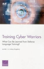 Training Cyber Warriors : What Can Be Learned from Defense Language Training - Jennifer J Li