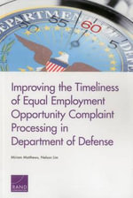Improving the Timeliness of Equal Employment Opportunity Complaint Processing in Department of Defense - Miriam Matthews