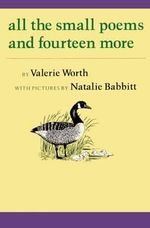 All the Small Poems and Fourteen More - Lecturer in French Valerie Worth