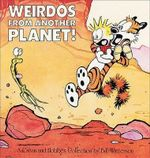 Weirdos from Another Planet : A Calvin and Hobbes Collection - Bill Watterson