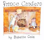 Prince Cinders - Babette Cole
