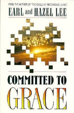 Committed to Grace - Earl Lee