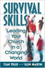 Survival Skills : Leading Your Church in a Changing World - Stan Toler